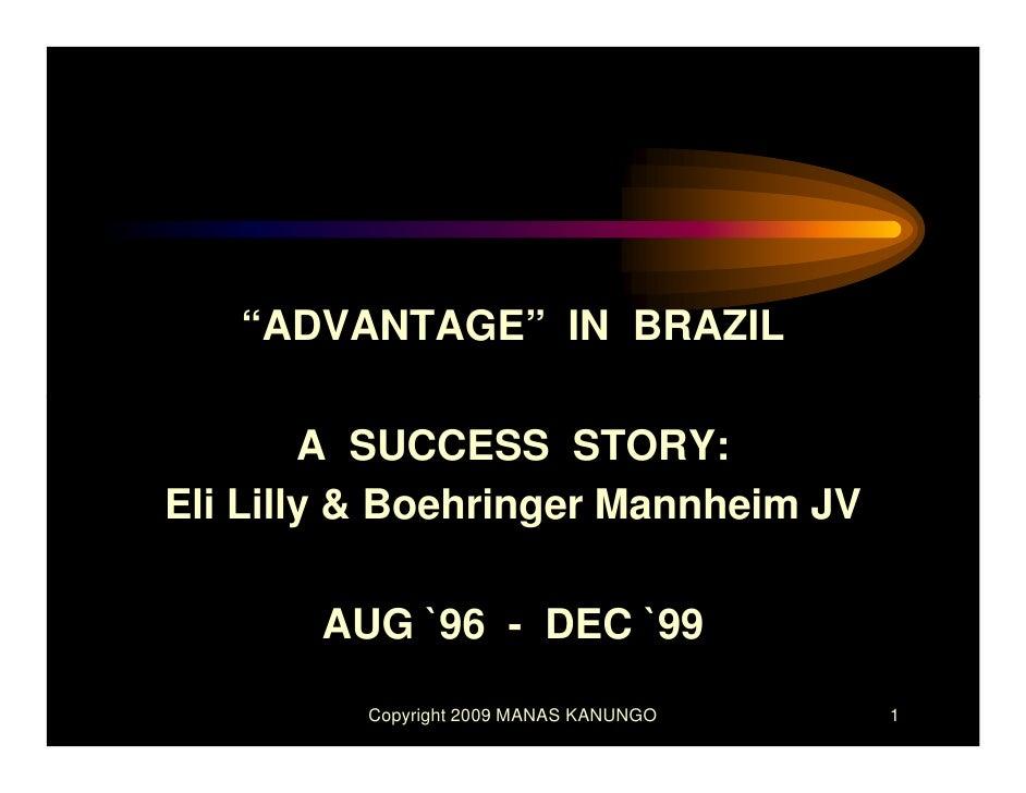 """ADVANTAGE"" IN BRAZIL          A SUCCESS STORY: Eli Lilly & Boehringer Mannheim JV         AUG `96 - DEC `99           Cop..."