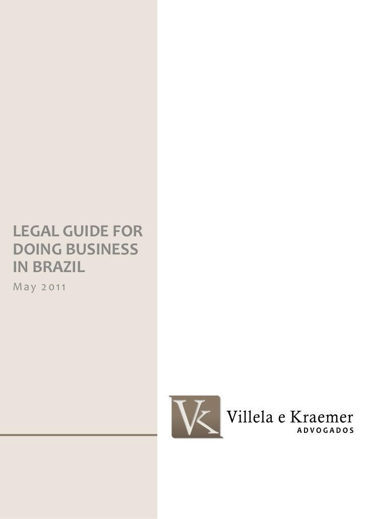 LEGAL GUIDE FORDOING BUSINESSIN BRAZILMay 2011