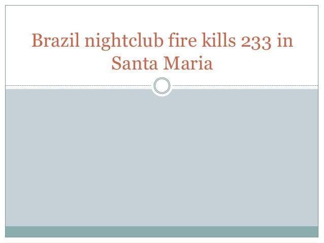 Brazil nightclub fire kills 233 in          Santa Maria