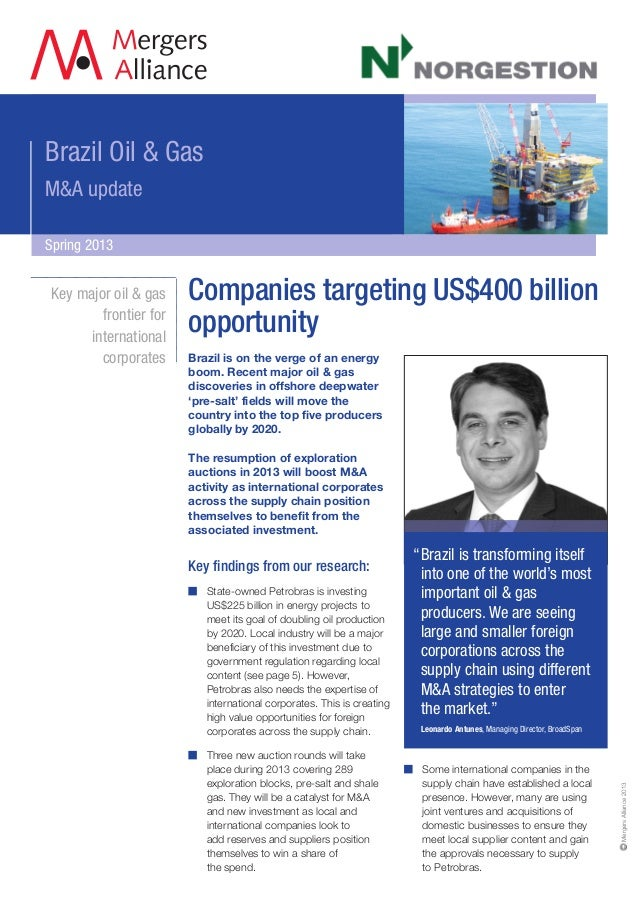 Brazil Oil & GasM&A updateSpring 2013Brazil is on the verge of an energyboom. Recent major oil & gasdiscoveries in offshor...