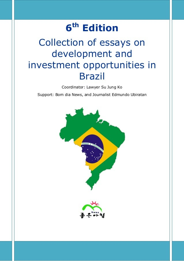 brazil developed of developing? essay Global development is entering a phase where entrepreneurship will  secondly , in the emerging countries, most notably the brics – brazil, russia, india,.