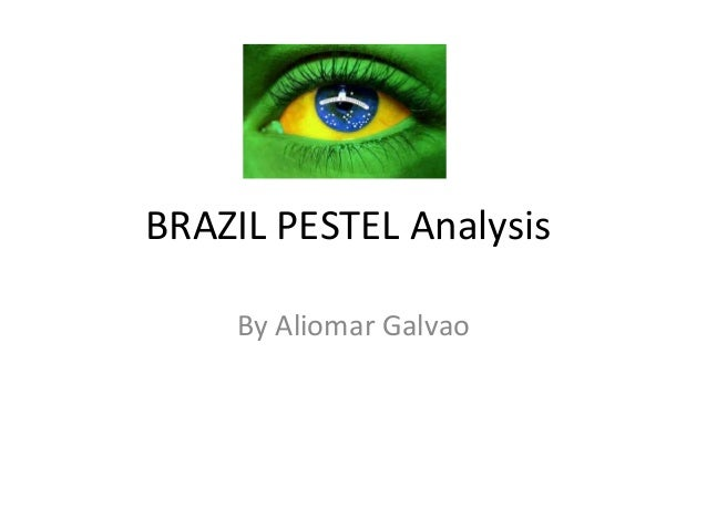 pest analysis brazil Free essay: this paper will focus on legoland theme park company possible expansion in brazil i will use pest framework as a guideline for analysis and.