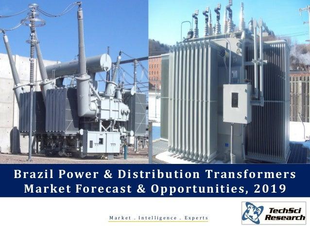 M a r k e t . I n t e l l i g e n c e . E x p e r t s Brazil Power & Distribution Transformers Market Forecast & Opportuni...