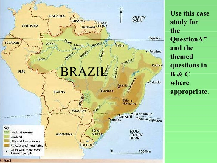 "BRAZIL Use this case study for the QuestionA"" and the themed questions in B & C where appropriate ."