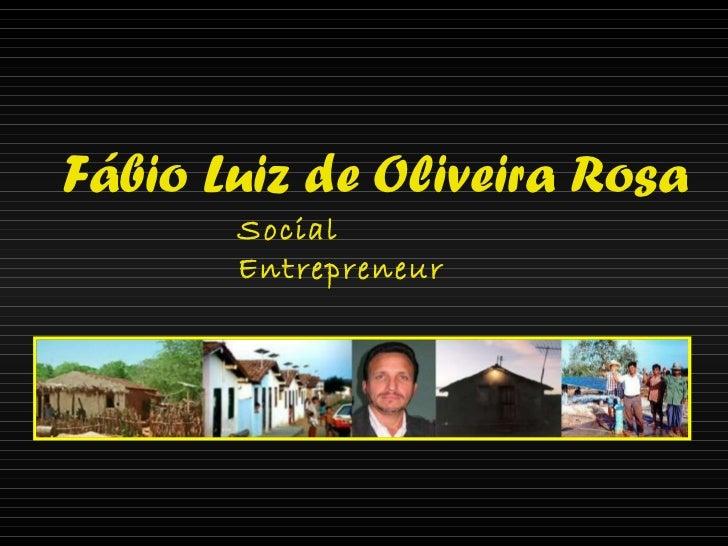 Fábio Luiz de Oliveira Rosa Social Entrepreneur