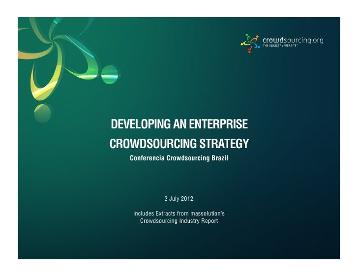 INSIGHTS. RESEARCH. ADVISORY.            DEVELOPING AN ENTERPRISE            CROWDSOURCING STRATEGY                 Confer...