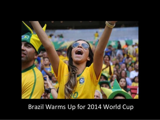 Brazil Warms Up for 2014 World Cup