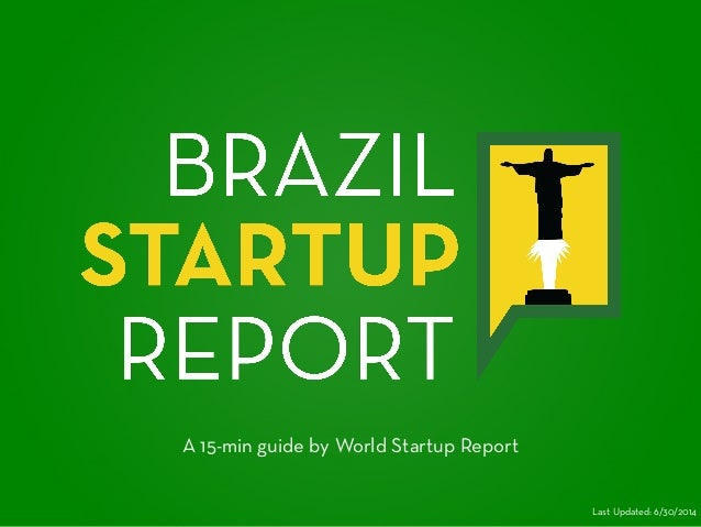 A 15-min guide by World Startup Report Last Updated: 6/30/2014