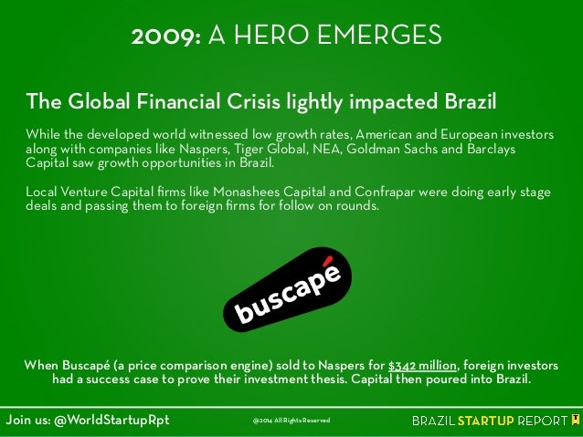 2009: A HERO EMERGES The Global Financial Crisis lightly impacted Brazil ! While the developed world witnessed low growth ...