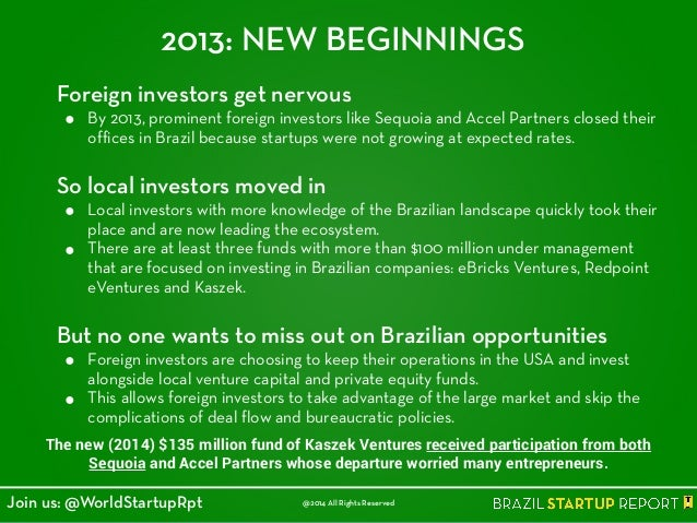 2013: NEW BEGINNINGS Foreign investors get nervous ● By 2013, prominent foreign investors like Sequoia and Accel Partners ...