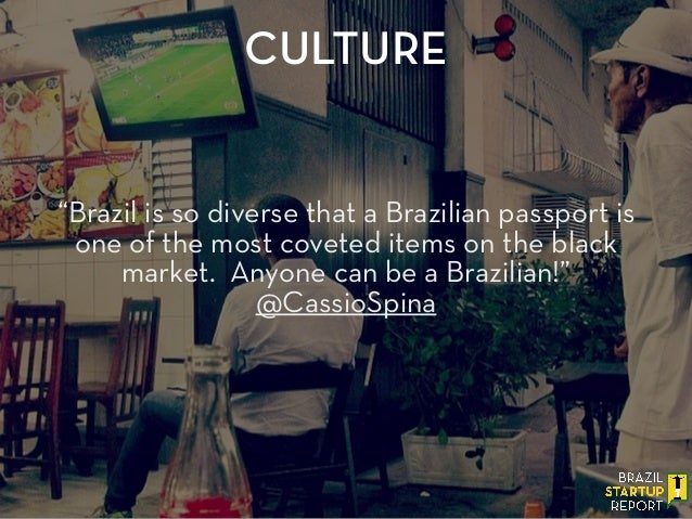 """""""Brazil is so diverse that a Brazilian passport is one of the most coveted items on the black market. Anyone can be a Braz..."""