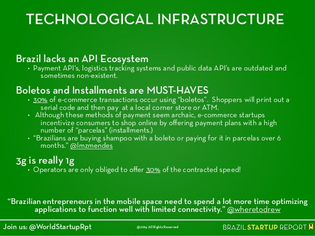 TECHNOLOGICAL INFRASTRUCTURE Brazil lacks an API Ecosystem • Payment API's, logistics tracking systems and public data API...
