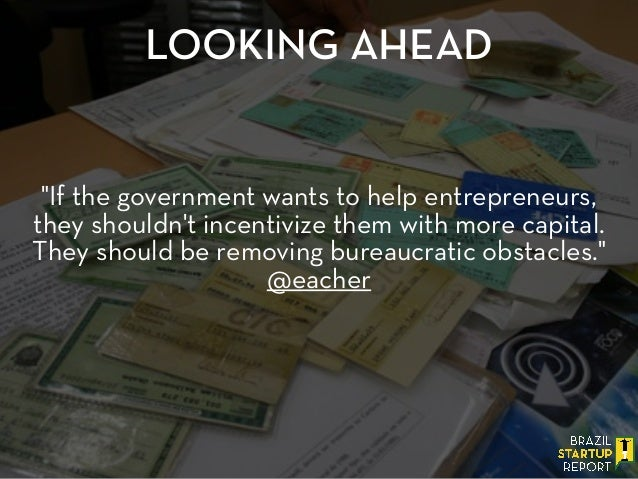"""""""If the government wants to help entrepreneurs, they shouldn't incentivize them with more capital. They should be removing..."""
