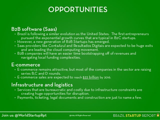 OPPORTUNITIES B2B software (Saas) • Brazil is following a similar evolution as the United States. The first entrepreneurs p...
