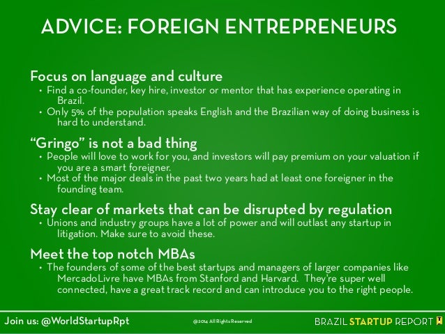 ADVICE: FOREIGN ENTREPRENEURS Focus on language and culture • Find a co-founder, key hire, investor or mentor that has exp...
