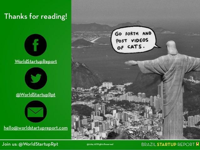Thanks for reading! WorldStartupReport @WorldStartupRpt hello@worldstartupreport.com @2014 All Rights ReservedJoin us: @Wo...