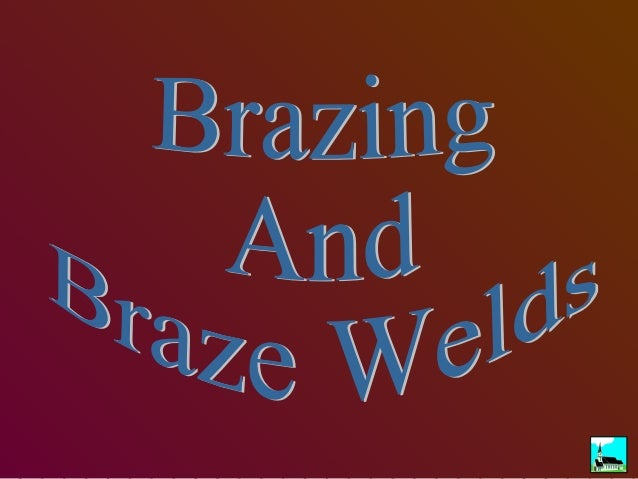 Brazing is defined as a joining process wherein coalescence is produced between the adherents by heating them to a suitabl...