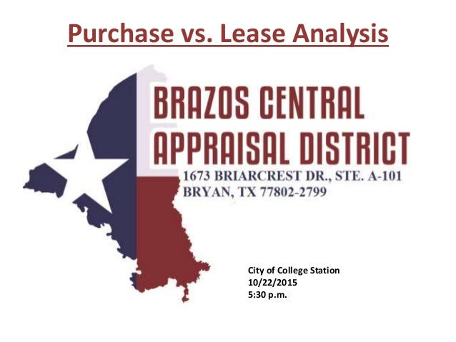 Purchase vs. Lease Analysis City of College Station 10/22/2015 5:30 p.m.