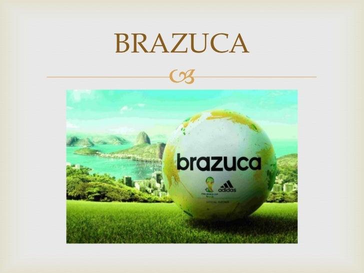 BRAZUCA   