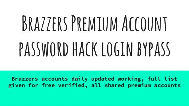 With brazzers password hack right!
