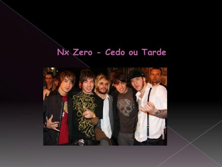 Nx Zero - Cedo ou Tarde <br />
