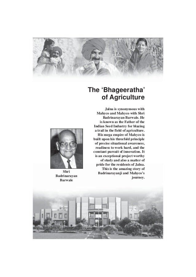 The 'Bhageeratha' of Agriculture  Shri Badrinarayan Barwale  Jalna is synonymous with Mahyco and Mahyco with Shri Badrinar...