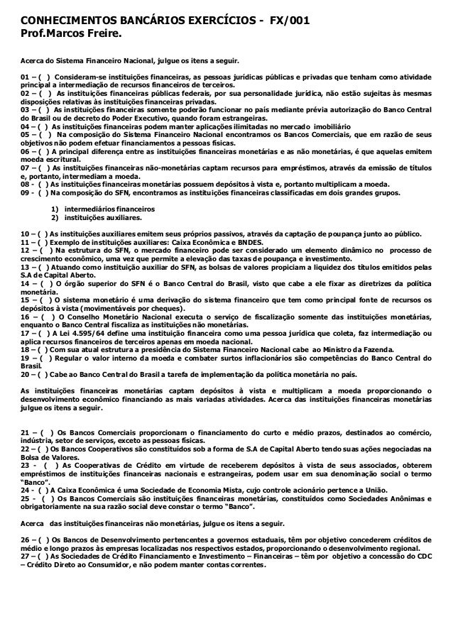 CONHECIMENTOS BANCÁRIOS EXERCÍCIOS - FX/001 Prof.Marcos Freire. Acerca do Sistema Financeiro Nacional, julgue os itens a s...