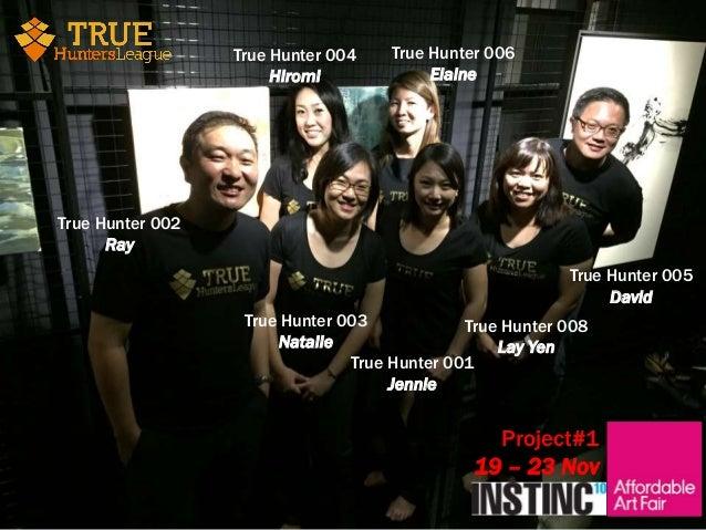 True Hunter 002  Ray  True Hunter 003  Natalie  True Hunter 001  Jennie  True Hunter 008  Lay Yen  True Hunter 005  David ...