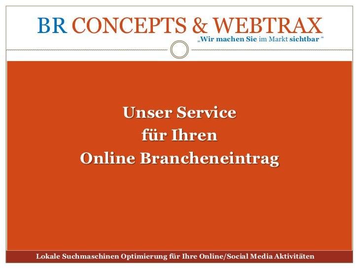 Lokale Suchmaschinenoptimierung<br />für Ihre Online-Aktivitäten<br /><ul><li>Steigern Sie mit lokalenOnline-Brancheneintr...