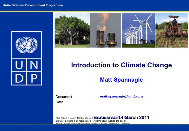 Introduction to Climate Change Matt Spannagle [email_address] Bratislava, 14 March 2011