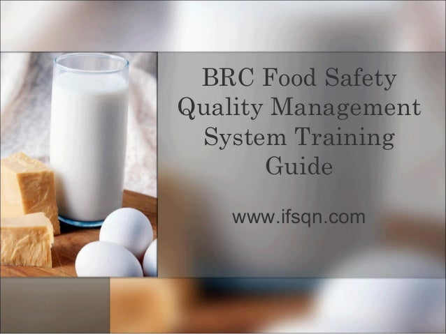 www.ifsqn.com BRC Food Safety Quality Management System Training Guide