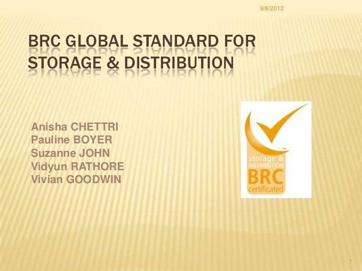 9/8/2012BRC GLOBAL STANDARD FORSTORAGE & DISTRIBUTIONAnisha CHETTRIPauline BOYERSuzanne JOHNVidyun RATHOREVivian GOODWIN  ...