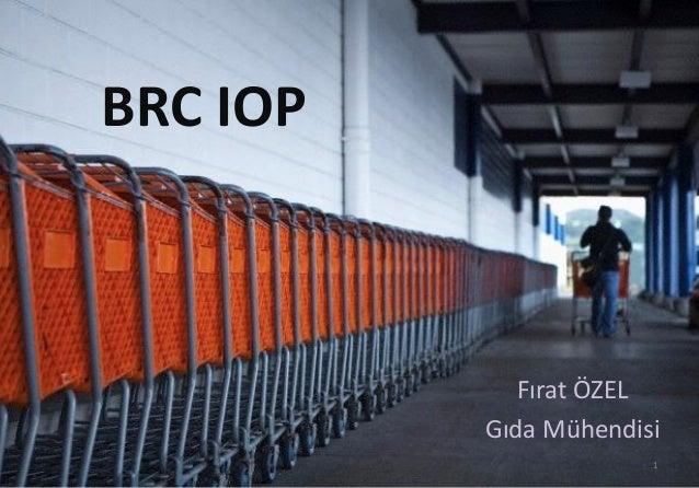 BRC IOP Fırat ÖZEL Gıda Mühendisi 1