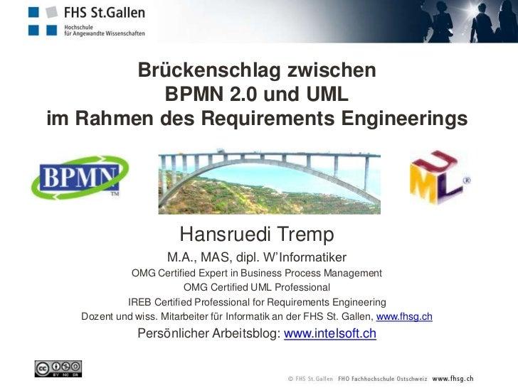Brückenschlag zwischen          BPMN 2.0 und UMLim Rahmen des Requirements Engineerings                        Hansruedi T...