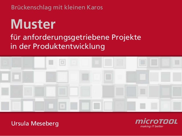 Muster für anforderungsgetriebene Projekte in der Produktentwicklung Brückenschlag mit kleinen Karos Ursula Meseberg