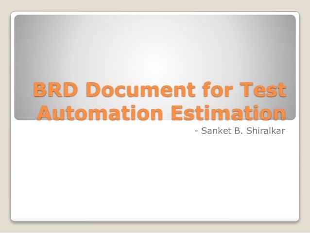 BRD Document for Test Automation Estimation - Sanket B. Shiralkar