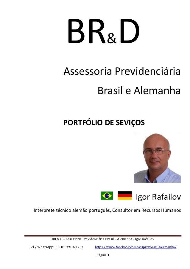 BR & D – Assessoria Previdenciária Brasil – Alemanha - Igor Rafailov Cel / WhatsApp + 55 81 991071767 https://www.facebook...