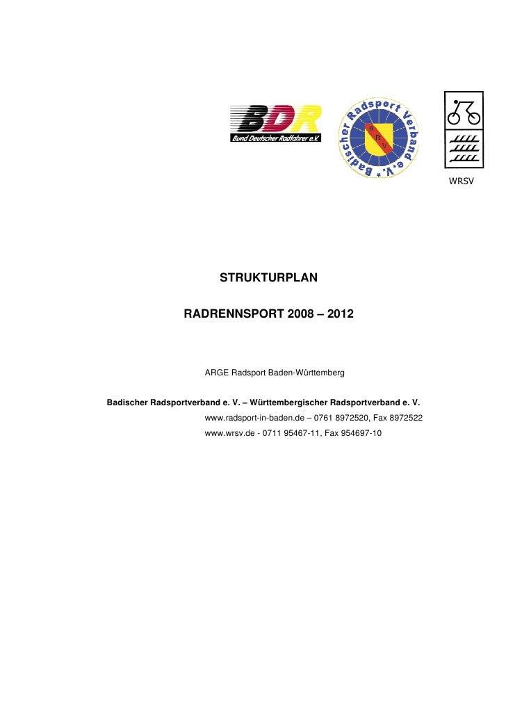 WRSV                          STRUKTURPLAN                 RADRENNSPORT 2008 – 2012                      ARGE Radsport Bad...