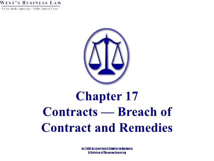 Chapter 17Contracts — Breach ofContract and Remedies