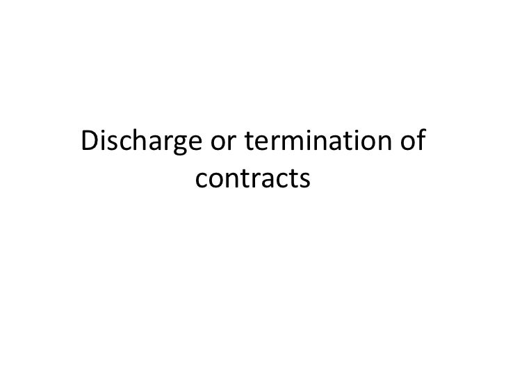 Discharge or termination of        contracts