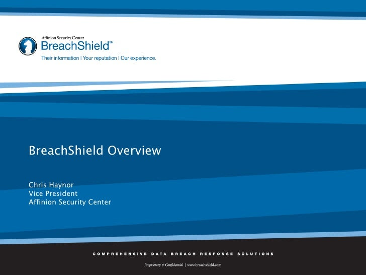BreachShield Overview Chris Haynor Vice President Affinion Security Center