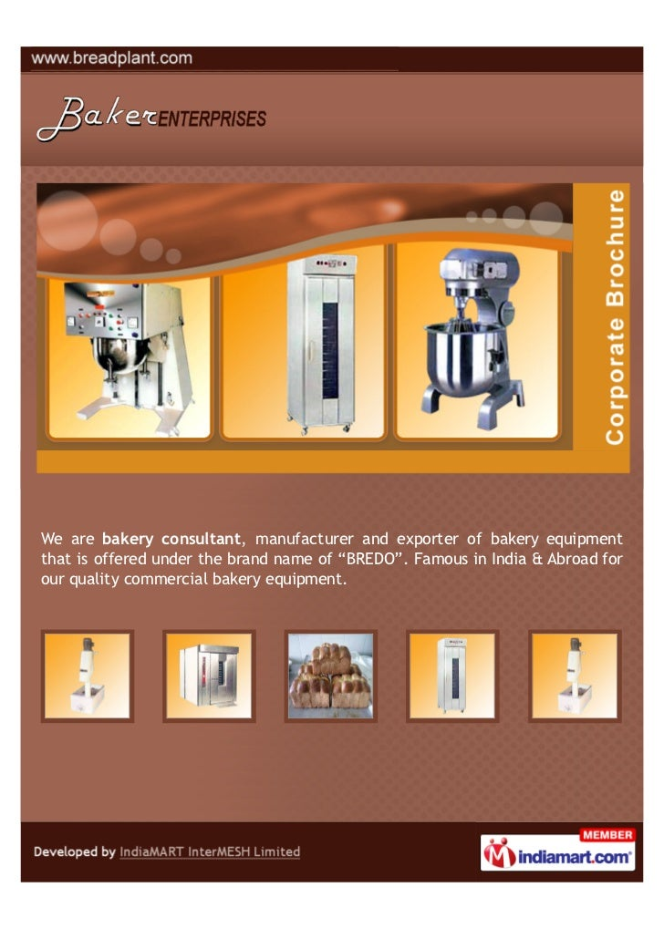 "We are bakery consultant, manufacturer and exporter of bakery equipmentthat is offered under the brand name of ""BREDO"". Fa..."