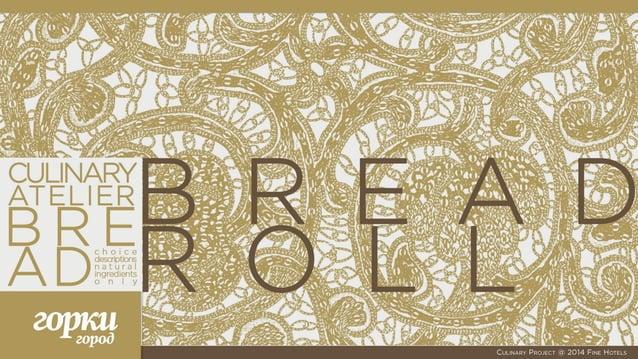 CULINARY ATELIER - BREAD | @2014 Fine Hotels