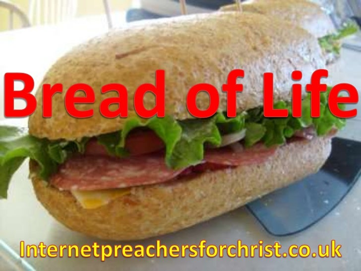 Bread of Life<br />Internetpreachersforchrist.co.uk<br />