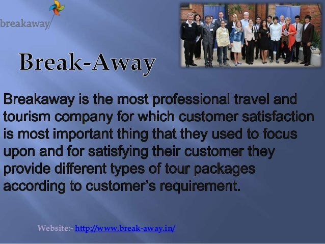 Website:- http://www.break-away.in/