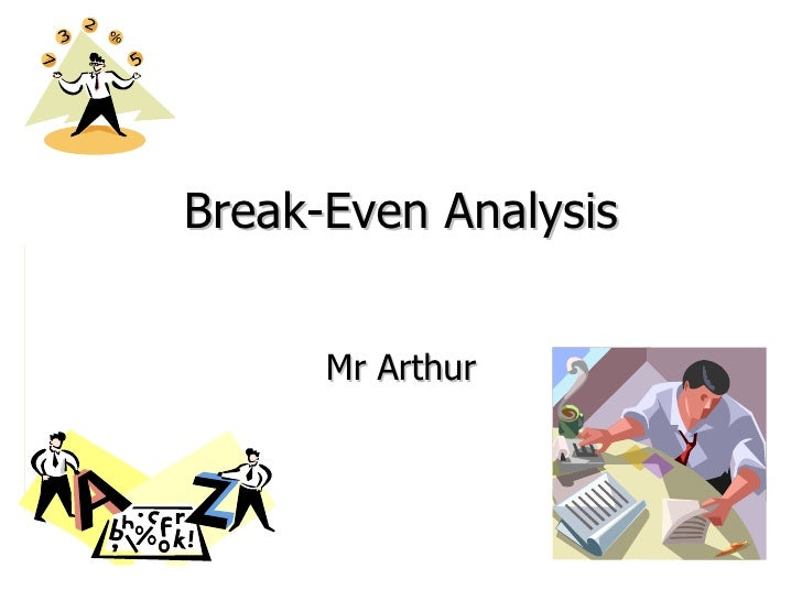 Break-Even Analysis Mr Arthur