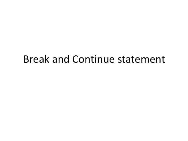 Break and Continue statement