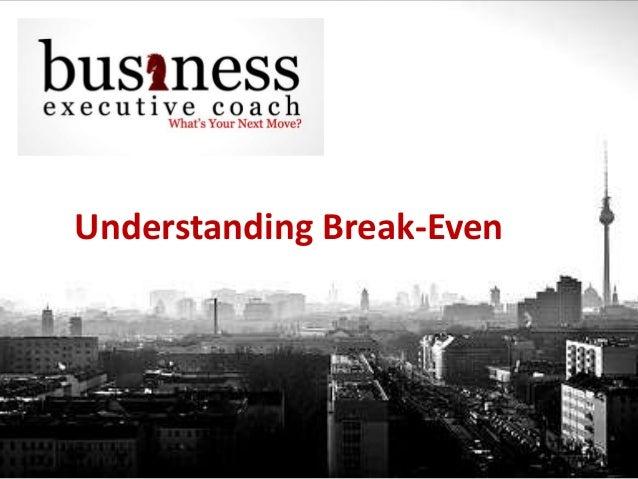 Understanding Break-Even