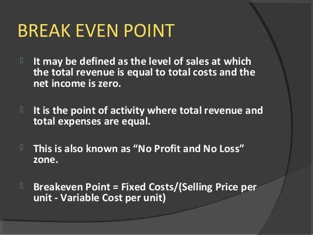 BREAK EVEN POINT ...  Define Breakeven Analysis