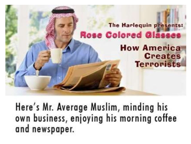 lfl -  The Harlequin rys:   Rose colored Olauu  How Amei ' Ore I 731'! '  Here's Mr.  Average Muslim,  minding his own bus...
